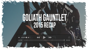 Goliath Gauntlet Video